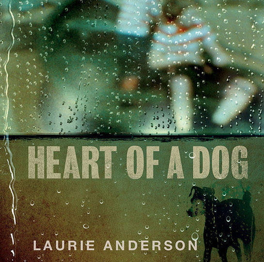 Heart Of A Dog Soundtrack to Release 10/23/15