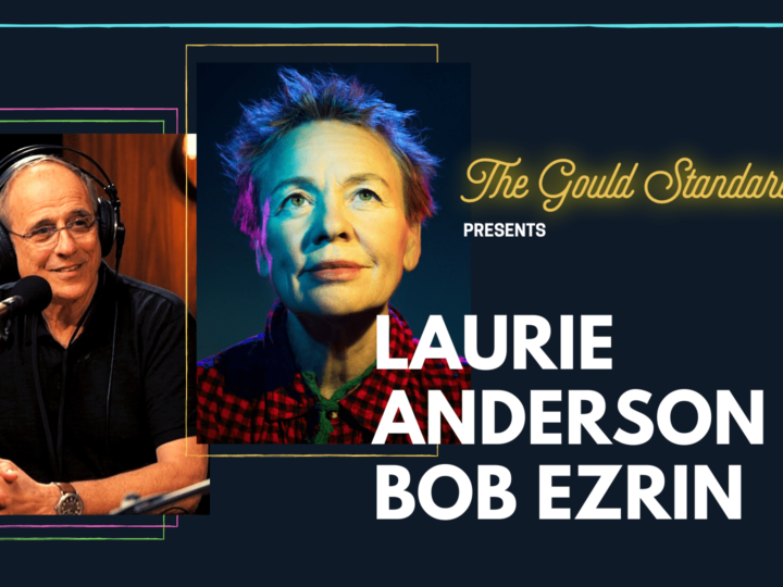 Laurie + Bob Ezrin on The Gould Standard